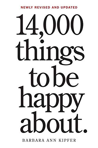 14,000 Things to Be Happy About. 25th Anniversary Edition (Revised) von Workman Publishing