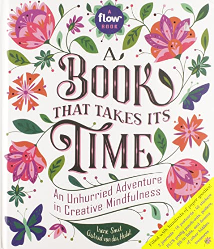 A Book That Takes Its Time: An Unhurried Adventure in Creative Mindfulness (Flow) von Workman Publishing