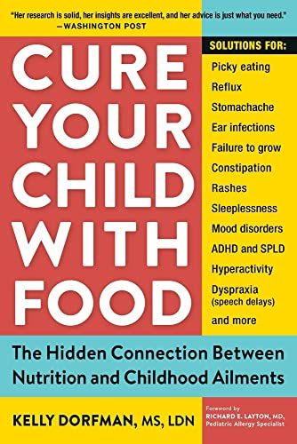 Cure Your Child with Food: The Hidden Connection Between Nutrition and Childhood Ailments von Workman Publishing