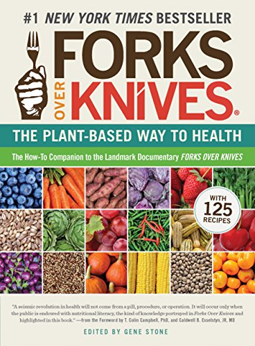 Forks Over Knives: The Plant-Based Way to Health von Workman Publishing