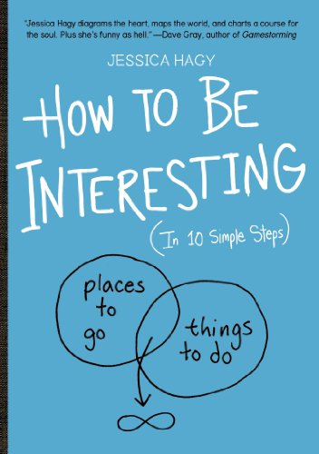 How to Be Interesting: An Instruction Manual von Workman Publishing