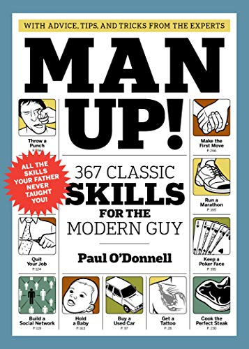 Man Up! 367 Classic Skills for the Modern Guy von Workman Publishing