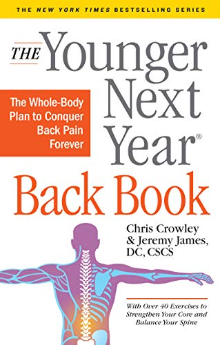 Younger Next Year Back Book: The Whole-Body Plan to Conquer Back Pain Forever von Workman Publishing