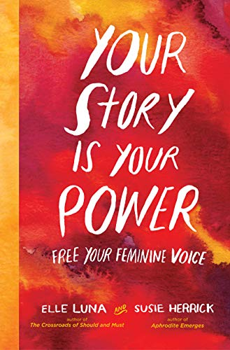 Your Story Is Your Power: Free your feminine Voice von Workman Publishing