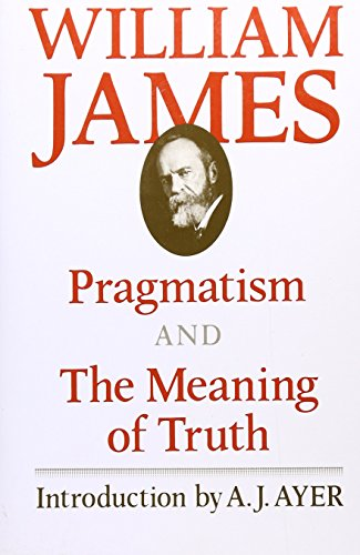 PRAGMATISM & THE MEANING OF TR: A New Name for Some Old Ways of Thinking (Works of William James) von Harvard University Press