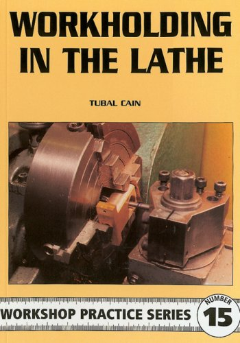 Cain, T: Workholding in the Lathe (Workshop Practice Series, Band 15) von imusti