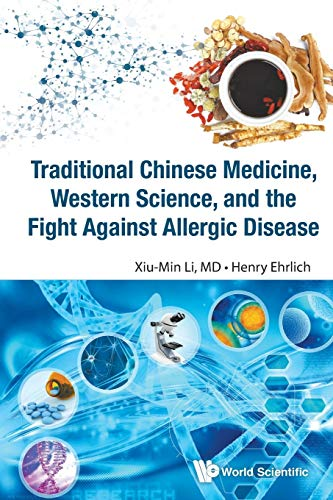 Traditional Chinese Medicine, Western Science, And The Fight Against Allergic Disease von Wspc