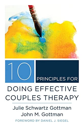 10 Principles for Doing Effective Couples Therapy (The Norton Series on Interpersonal Neurobiology) von WW Norton & Co