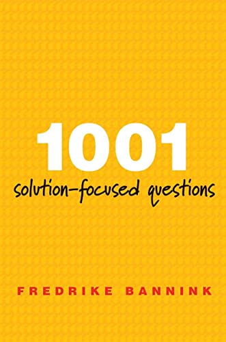 1001 Solution-Focused Questions: Handbook for Solution-Focused Interviewing (A Norton Professional Book) von W W NORTON & CO