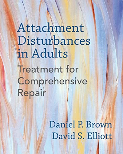 Attachment Disturbances in Adults: Treatment for Comprehensive Repair von WW Norton & Co