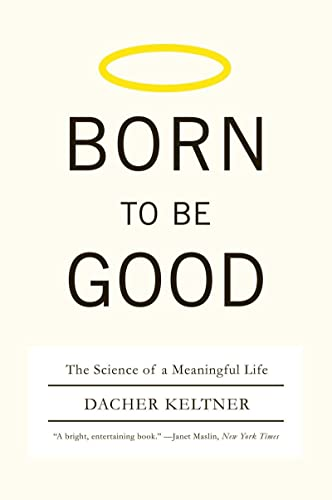 Born to Be Good: The Science of a Meaningful Life von WW Norton & Co