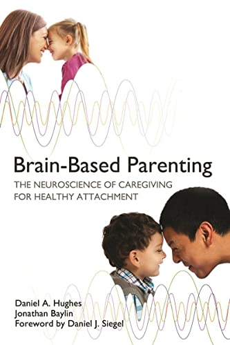 Brain-Based Parenting: The Neuroscience of Caregiving for Healthy Attachment (Norton Series on Interpersonal Neurobiology) von WW Norton & Co