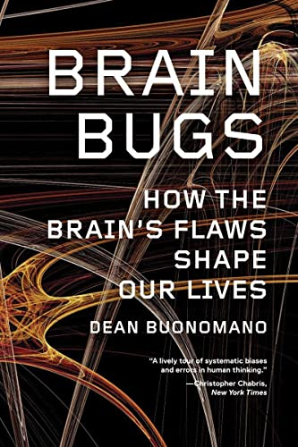 Brain Bugs: How the Brain's Flaws Shape Our Lives von Norton & Company