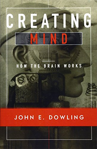 Creating Mind: How the Brain Works von Norton & Company