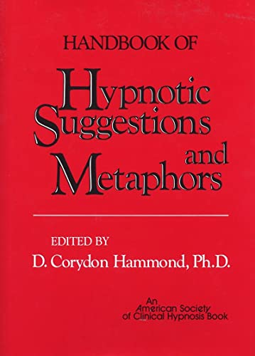Handbook of Hypnotic Suggestions and Metaphors von Norton & Company