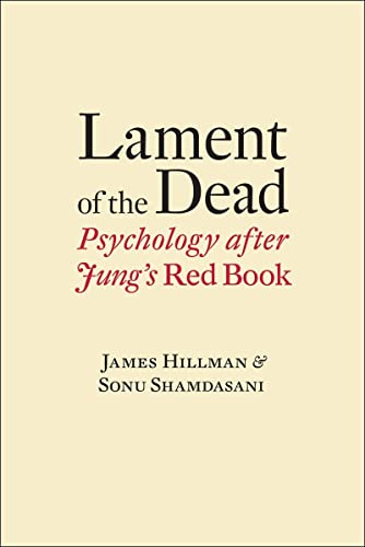 Lament of the Dead: Psychology After Jung's Red Book von W W NORTON & CO