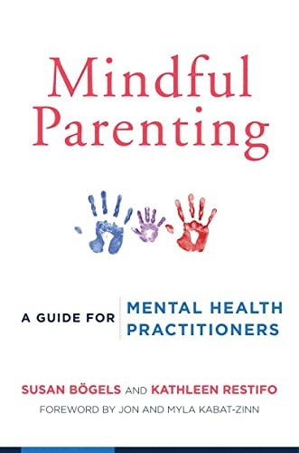 Mindful Parenting: A Guide for Mental Health Practitioners von WW Norton & Co