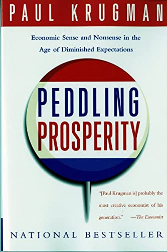 Peddling Prosperity: Economic Sense and Nonsense in an Age of Diminished Expectations (Norton Paperback) von W. W. Norton & Company