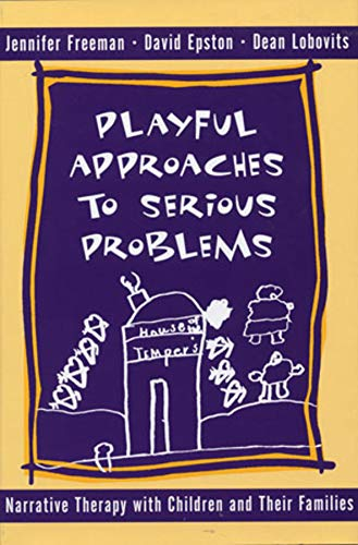 Playful Approaches to Serious Problems: Narrative Therapy with Children and their Families (Norton Professional Books (Hardcover)) von Norton & Company