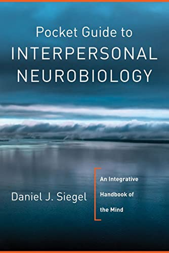 Pocket Guide to Interpersonal Neurobiology: An Integrative Handbook of the Mind (Norton Series on Interpersonal Neurobiology) von Norton & Company