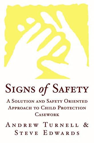Signs of Safety - A Solution & Safety Oriented Approach to Child Protection Casework: A Solution and Safety Oriented Approach to Child Protection Casework von Norton & Company