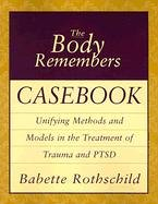 The Body Remembers Casebook: Unifying Methods and Models in the Treatment of Trauma and PTSD (Norton Professional Books (Paperback)) von WW Norton & Co