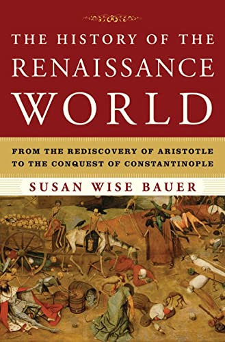 The History of the Renaissance World: From the Rediscovery of Aristotle to the Conquest of Constantinople von W. W. Norton & Company