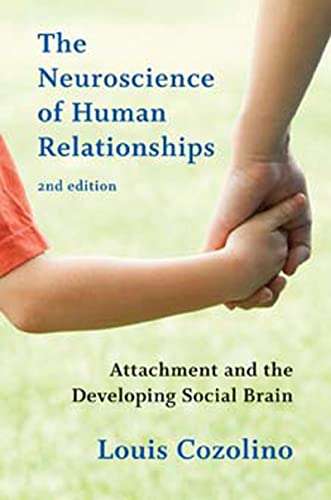 The Neuroscience of Human Relationships: Attachment and the Developing Social Brain (Norton Series on Interpersonal Neurobiology) von WW Norton & Co