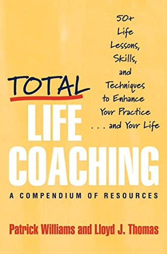 Total Life Coaching: 50+ Life Lessons, Skills, and Techniques to Enhance Your Practice . . . and Your Life: 60 Life Lessons, Skills, and Techniques to Enhance Your Practice... and Your Life von WW Norton & Co