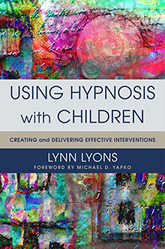 Using Hypnosis with Children: Creating and Delivering Effective Interventions von WW Norton & Co