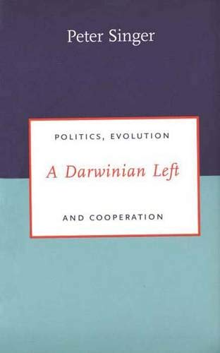 A Darwinian Left: Politics, Evolution, and Cooperation (Darwinism Today) von Yale University Press