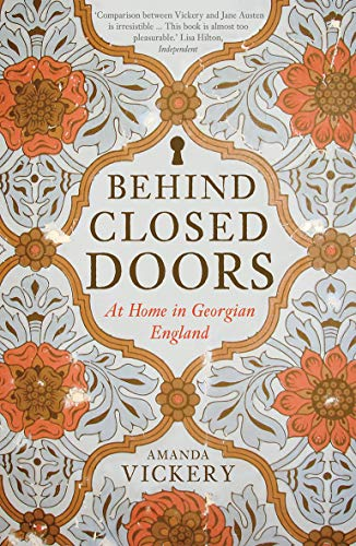 Behind Closed Doors: At Home in Georgian England von Yale University Press