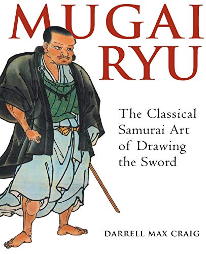 Mugai Ryu: The Classical Japanese Art of Drawing the Sword von YMAA Publication Center
