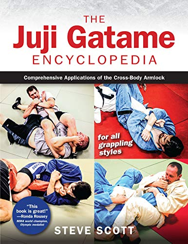 Juji Gatame Encyclopedia: Comprehensive Applications of the Cross-Body Armlock for all Grappling Styles von YMAA Publication Center