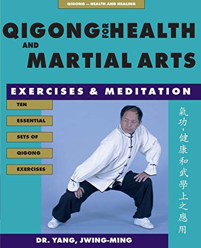 Qigong for Health & Martial Arts: Exercises and Meditation (Qigong, Health and Healing) von YMAA Publication Center