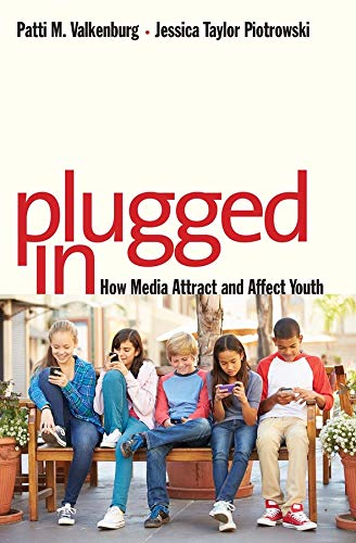 Plugged In: How Media Attract and Affect Youth von Yale University Press