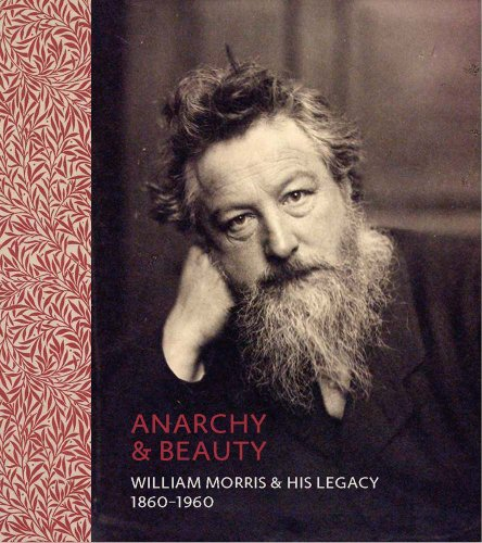 Anarchy & Beauty: William Morris and His Legacy, 1860-1960 von Yale University Press