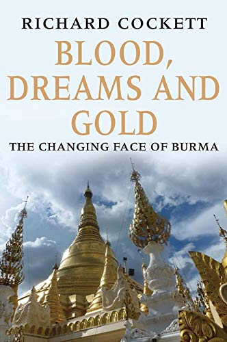 Blood, Dreams and Gold - The Changing Face of Burma von Yale University Press