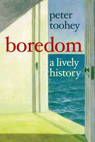 Boredom: A Lively History von Yale University Press