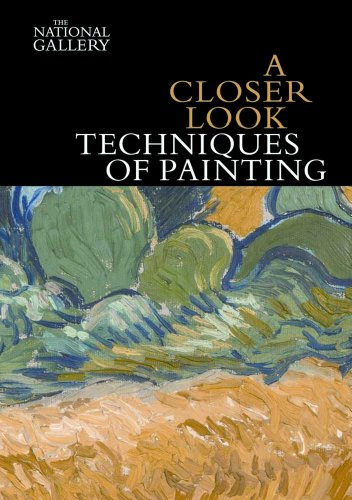 A Closer Look: Techniques of Painting von Yale University Press
