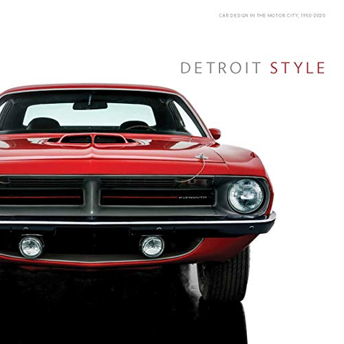Detroit Style: Car Design in the Motor City, 1950-2020 von Yale University Press