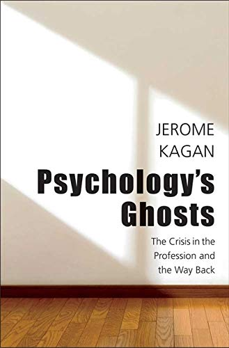 Kagan, J: Psychology′s Ghosts - The Crisis in the Prof: The Crisis in the Profession and the Way Back von Yale University Press