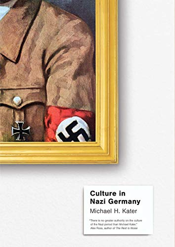 Kater, M: Culture in Nazi Germany von Yale University Press