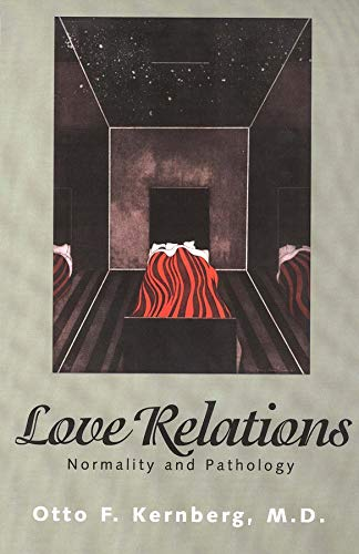 Love Relations: Normality And Pathology von Yale University Press