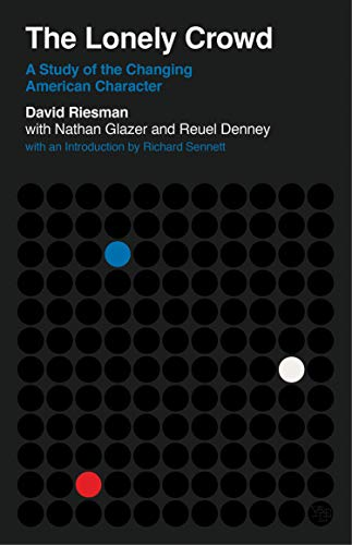 Riesman, D: Lonely Crowd: A Study of the Changing American Character (Veritas Paperbacks) von Yale University Press