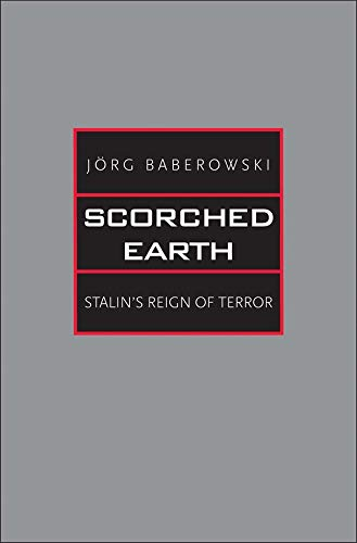 Scorched Earth - Stalin`s Reign of Terror (The Yale-hoover Series on Authoritarian Regimes) von Yale University Press