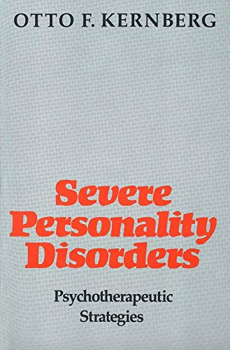 Severe Personality Disorders: Psychotherapeutic Strategies von Yale University Press