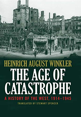 The Age of Catastrophe: A History of the West 1914--1945 von Yale University Press