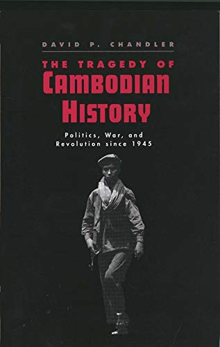 The Tragedy of Cambodian History: Politics, War, and Revolution Since 1945 von Yale University Press