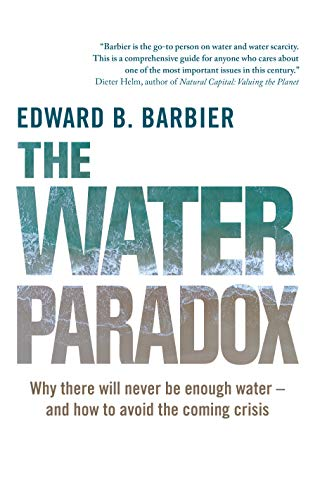 Barbier, E: Water Paradox: Overcoming the Global Crisis in Water Management von Yale University Press